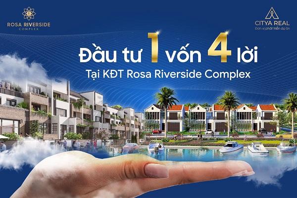 Đầu tư 1 vốn 4 lời tại KĐT Rosa Riverside Complex