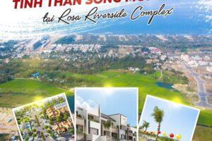 Trỗi dậy tinh thần sống mới tại Rosa Riverside Complex