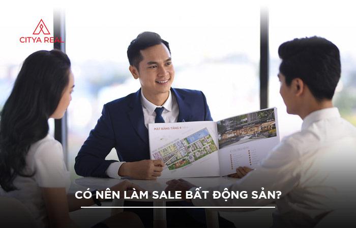 Có Nên Làm Sale Bất động Sản