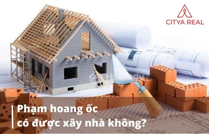 Phạm hoang ốc có được xây nhà không
