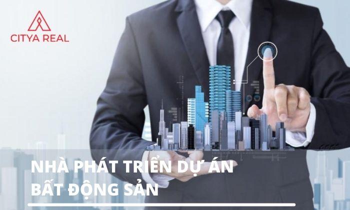 Real estate developer là những nhà phát triển dự án bất động sản